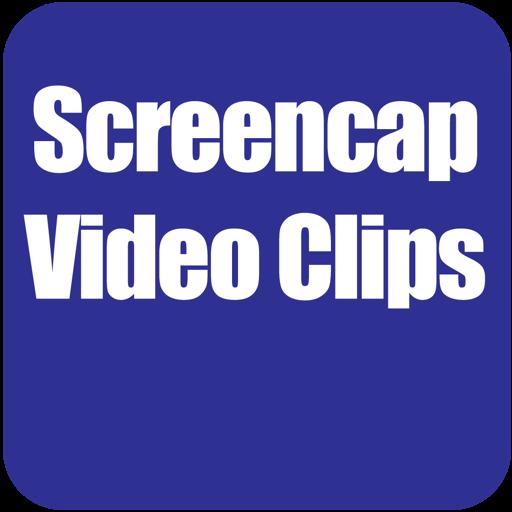 Screencap Video Clips