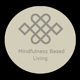 Mindfulness Based Living