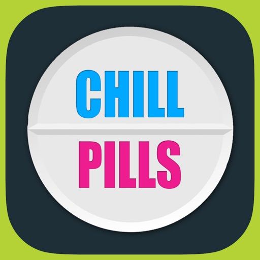 Chill Pills - Time to Relax...