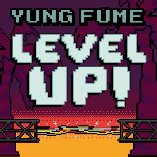 Yung Fume Level Up!