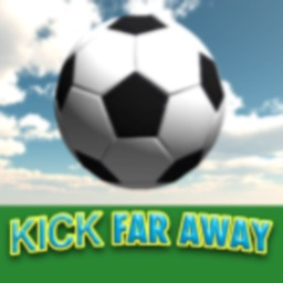 Kick Far Away!!