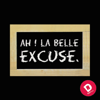 AH! La Belle excuse