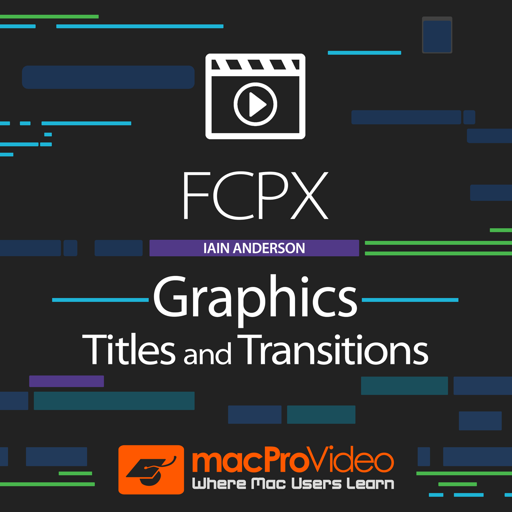 FCPX Graphics Titles and Transitions