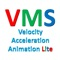 This is a lite version of VMS - Velocity and Acceleration Animation