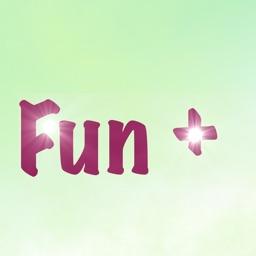 Fun +