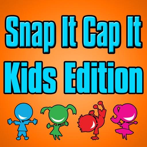 Snap It Cap It - Kids Edition