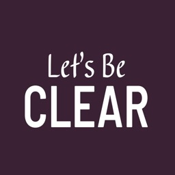 Let's Be Clear