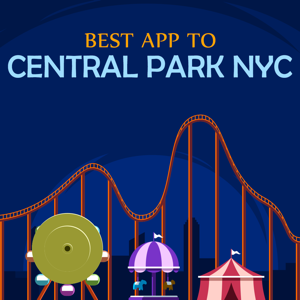 Best App to Central Park NYC - Travel app