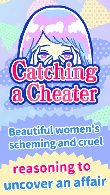 Catching a Cheater