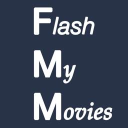 Flash My Movies