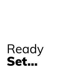 Ready Set...