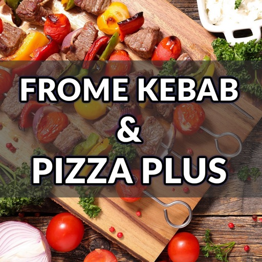 FROME KEBAB AND PIZZA