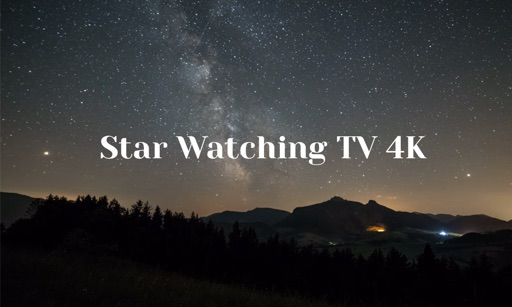 Star Watching TV 4K