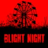 Blight Night: You Are Not Safe