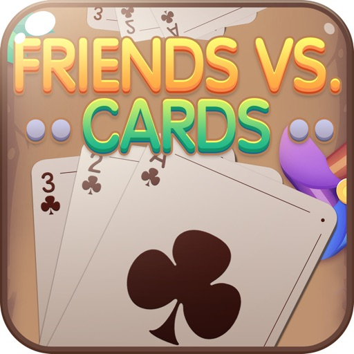Friends vs Cards
