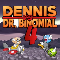 Dennis vs. Dr. Binomial 4
