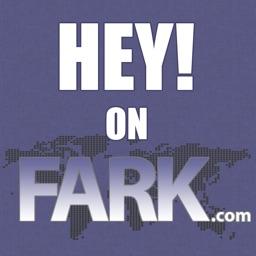 Hey! on Fark.com