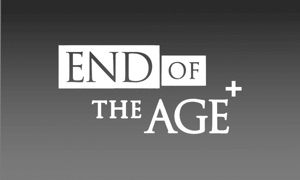 End of the Age+