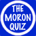 The Moron Quiz