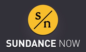 Sundance Now: Exclusive Series