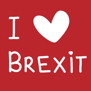 I Love Brexit!