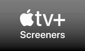 Apple TV+ Screeners
