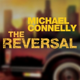 The Reversal (by Michael Connellly)