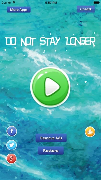 Do Not Stay Longer