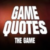 Game Quotes - The Game - iPhoneアプリ