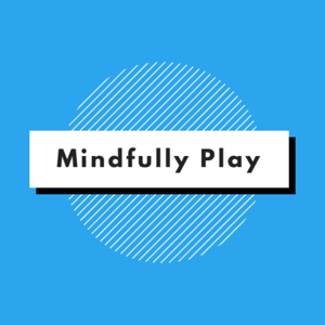 Mindfully Play