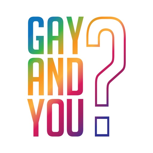 GAY AND YOU?