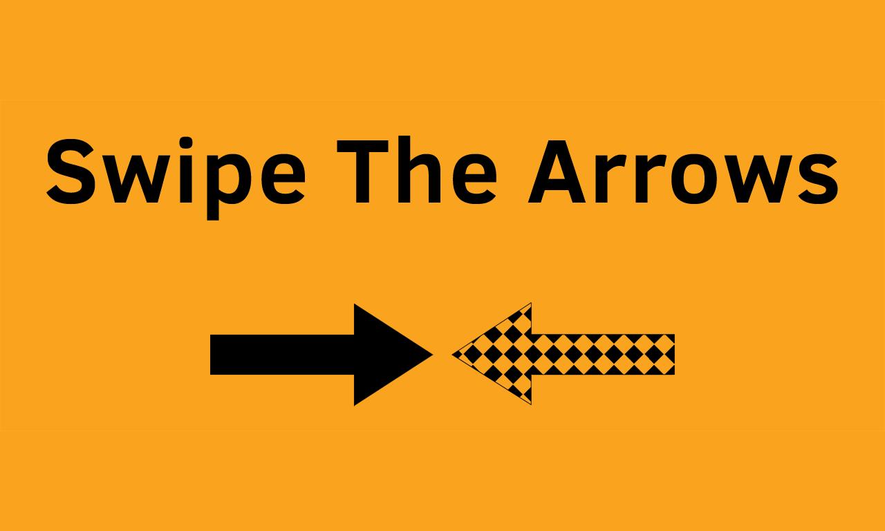 Swipe The Arrows