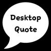 Desktop Quote