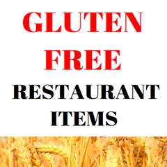 Gluten Free Restaurant Items