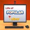 Life of Popular Tuber