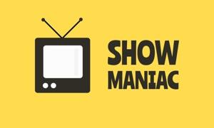 Show Maniac
