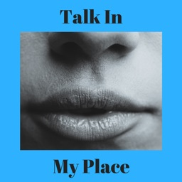 Talk in My Place