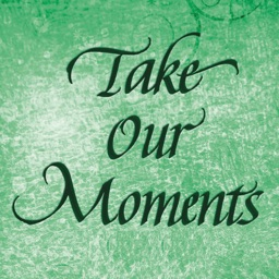 Take Our Moments and Our Days