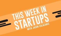TWiST (This Week in StartUps)