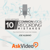 Vocal Recording Mistakes Tutorial