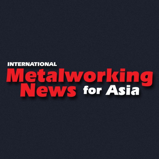 International Metalworking News for Asia Magazine