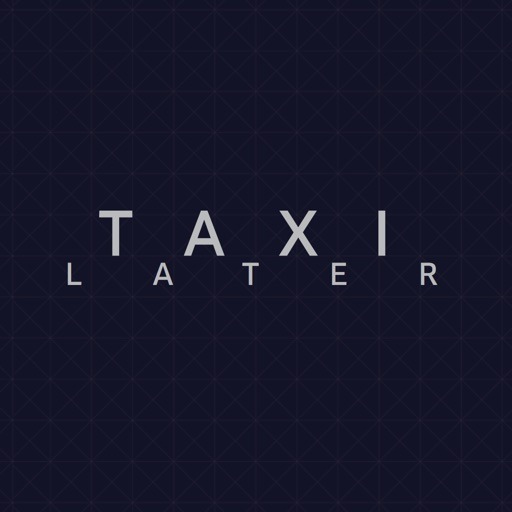TaxiLater | Scheduled Rides for Uber