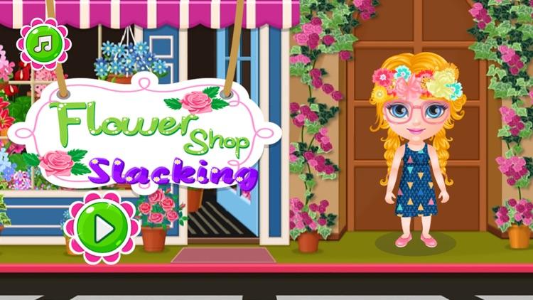 Flower Shop Slacking