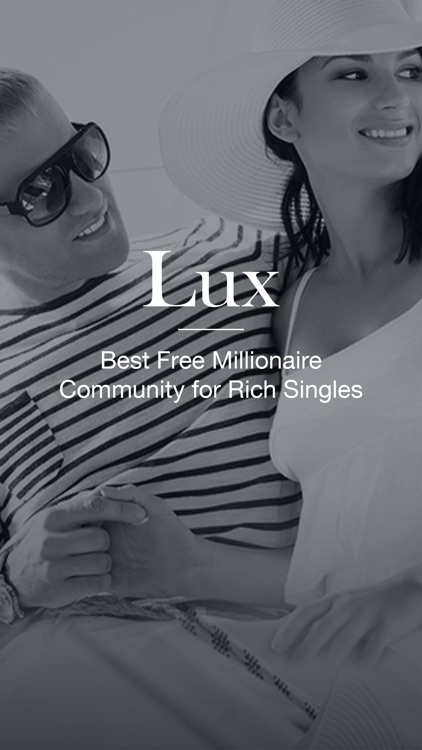 Lux: Free Millionaire Dating Community for Seeking Rich Men and Beautiful People