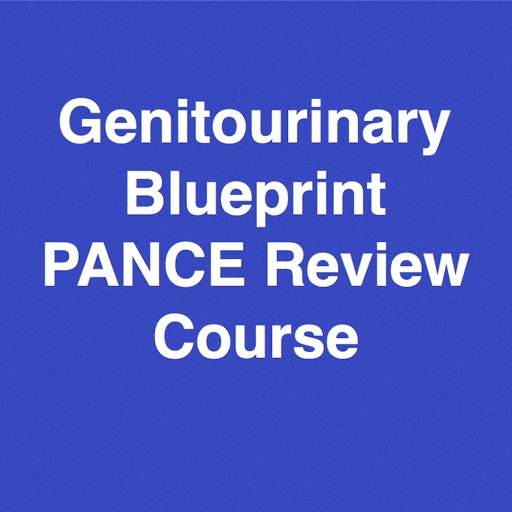 Genitourinary Blueprint PANCE PANRE Review Course (Lecture  & Questions)