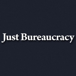 Just Bureaucracy