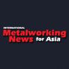 International Metalworking News for Asia Magazine