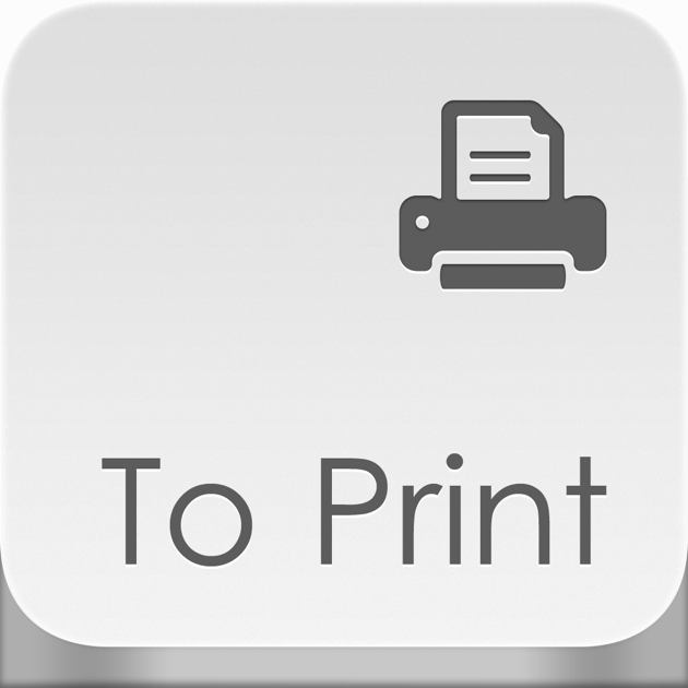 To Print - for printing documents, Web pages, pictures, photos ...
