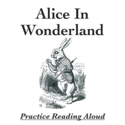 Practice Reading Aloud - Alice In Wonderland