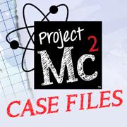 Project MC2 Case Files